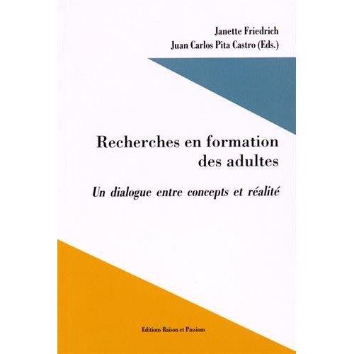 RECHERCHES EN FORMATION DES ADULTES : UN DIALOGUE ENTRE CONCEPTS ET REALITE