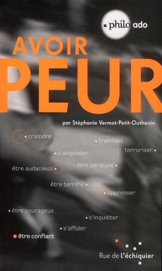 AVOIR PEUR - CRAINDRE, ETRE AUDACIEUX, OPRESSER...