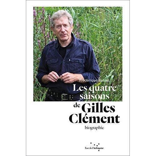 LES QUATRE SAISONS DE GILLES CLEMENT