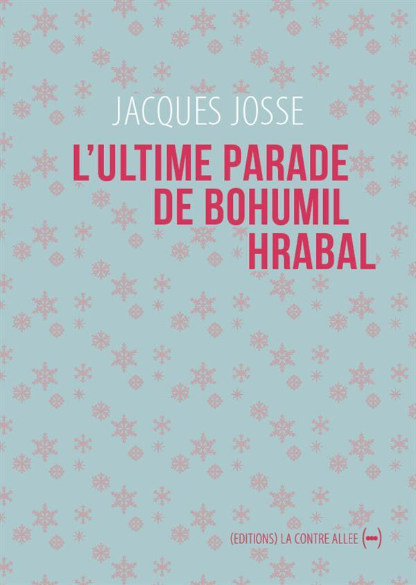 ULTIME PARADE DE BOHUMIL HRABAL (L')