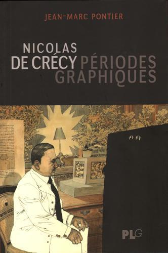 NICOLAS DE CRECY - PERIODES GRAPHIQUES