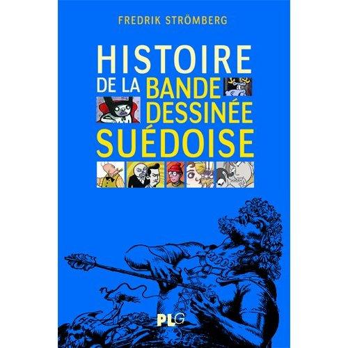 HISTOIRE DE LA BANDE DESSINEE SUEDOISE, DES ORIGINES A NOS JOURS