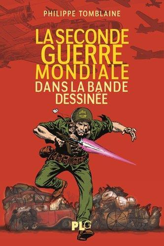 SECONDE GUERRE MONDIALE DANS LA BANDE DESSINEE (LA)