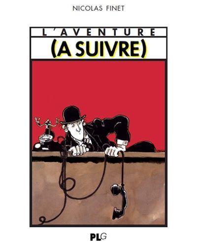 L'AVENTURE (A SUIVRE) 1978-1997