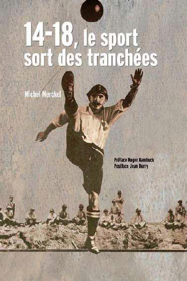 14-18, LE SPORT SORT DES TRANCHEES - NOUVELLE EDITION