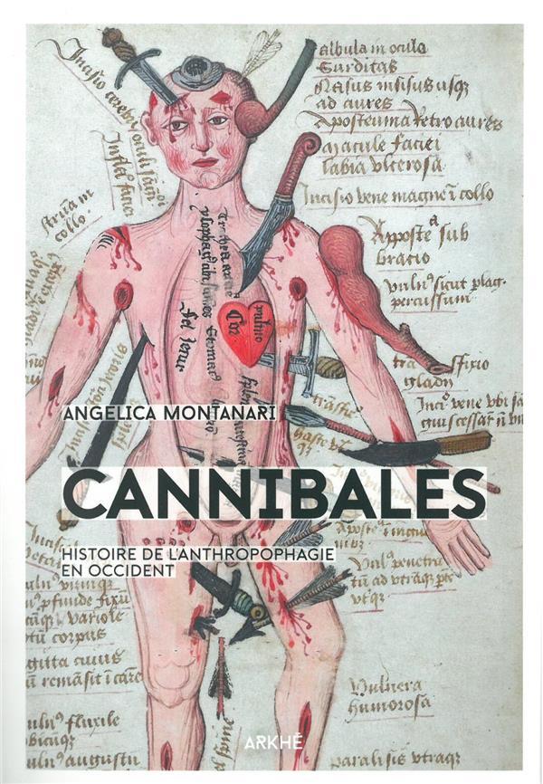 CANNIBALES - HISTOIRE DE L'ANTHROPOPHAGIE AU MOYEN AGE