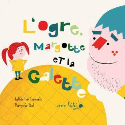 OGRE, MARGOTTE ET LA GALETTE