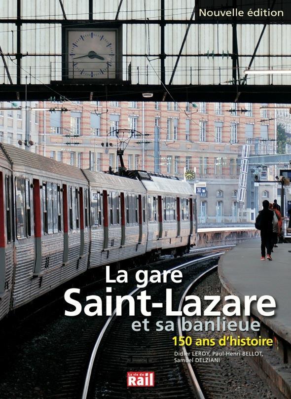 GARE SAINT LAZARE ET SA BANLIEUE 150 ANS D'HISTOIRE (LA)