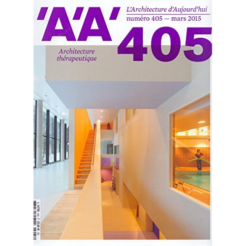 L ARCHITECTURE D AUJOURD HUI N 405 ARCHITECTURE THERAPEUTIQUE MARS 2015
