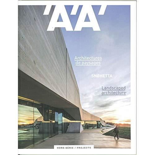 L'ARCHITECTURE D'AUJOURD'HUI HS / PROJECTS ARCHITECTURES DE PAYSAGES - SNOHETTA - JUILLET 2018