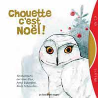 CHOUETTE C'EST NOEL ! 12 CHANSONS LIVRE + CD