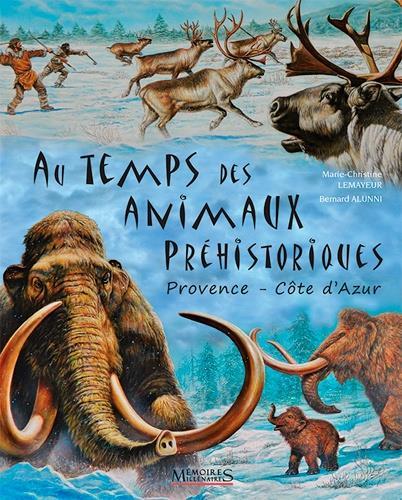 AU TEMPS DES ANIMAUX PREHISTORIQUES - PROVENCE-ALP