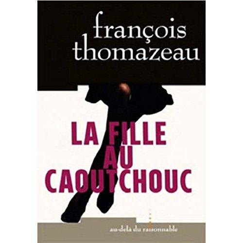 LA FILLE AU CAOUTCHOUC