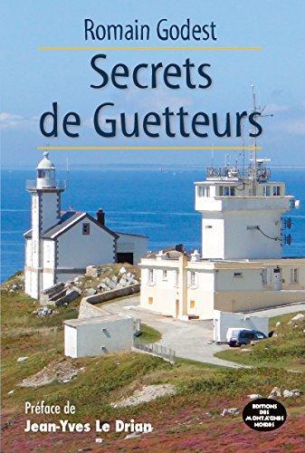SECRETS DE GUETTEURS
