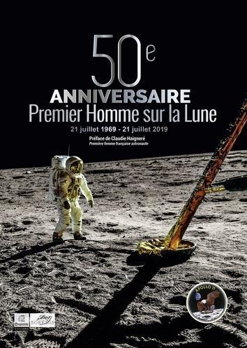 50EME ANNIVERSAIRE PREMIER HOMME SUR LA LUNE (BROCHE) - 21 JUILLET 1969 - 21 JUILLET 2019