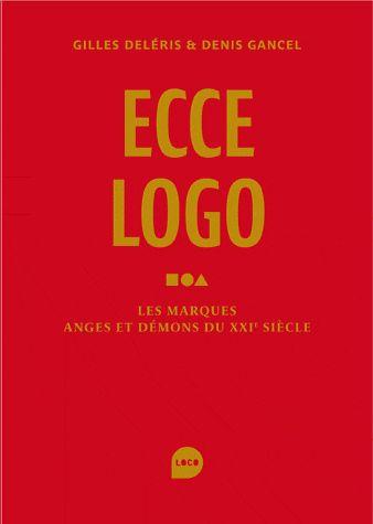 ECCE LOGO - LES MARQUES ANGES ET DEMONS DU XXIE SIECLE