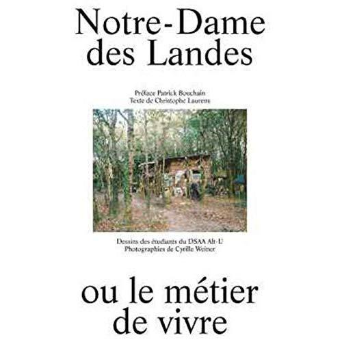 NOTRE-DAME-DES-LANDES OU LE METIER DE VIVRE