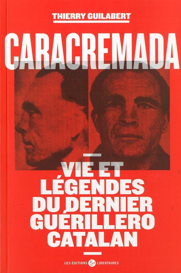 CARACREMADA - VIES ET LEGENDES DU DERNIER GUERILLERO CATALAN