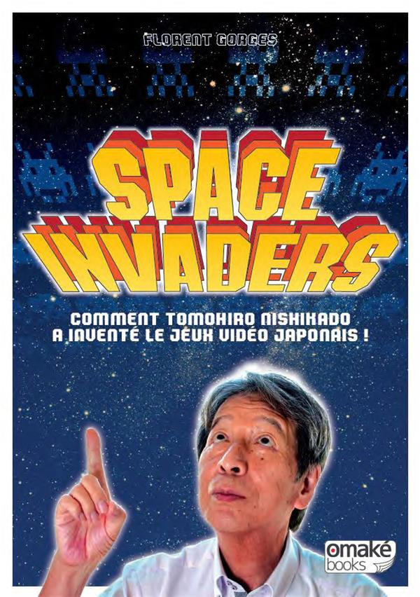 SPACE INVADERS - COMMENT TOMOHIRO NISHIKADO A DONNE NAISSANCE AU JEU VIDEO JAPONAIS !
