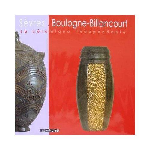 SEVRES . BOULOGNE-BILLANCOURT - LA CERAMIQUE INDEPENDANTE
