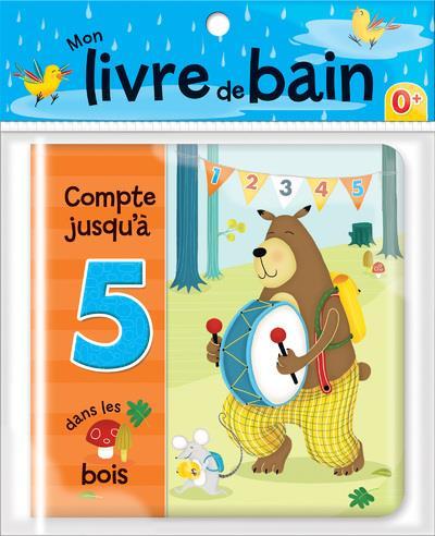 COMPTE JUSQU'A 5 DANS LES BOIS MON LIVRE DE BAIN