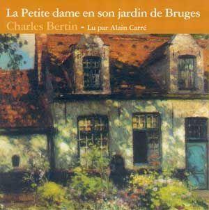 PETITE DAME EN SON JARDIN DE BRUGES (LA)/3CD