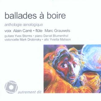 BALLADES A BOIRE/1CD - ANTHOLOGIE OENOLOGIQUE
