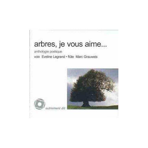 ARBRES,JE VOUS AIME/1CD