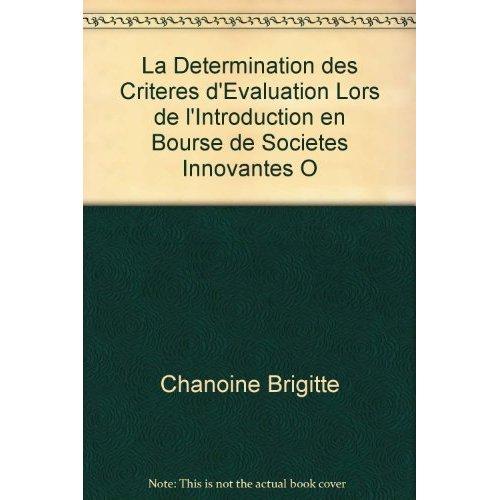 LA DETERMINATION DES CRITERES D'EVALUATION LORS DE L'INTRODUCTION EN BOURSE DE SOCIETES INNOVANTES O