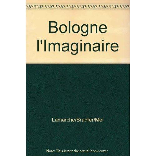 BOLOGNE L'IMAGINAIRE