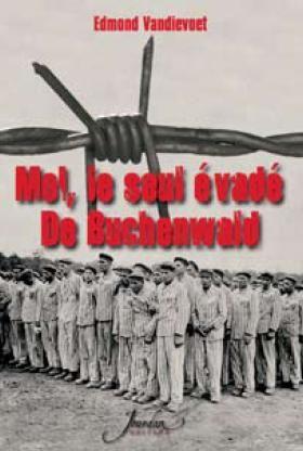 MOI LE SEUL EVADE DE BUCHENWALD