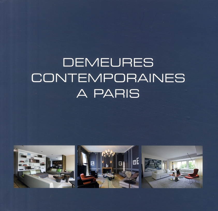 DEMEURES CONTEMPORAINES A PARIS