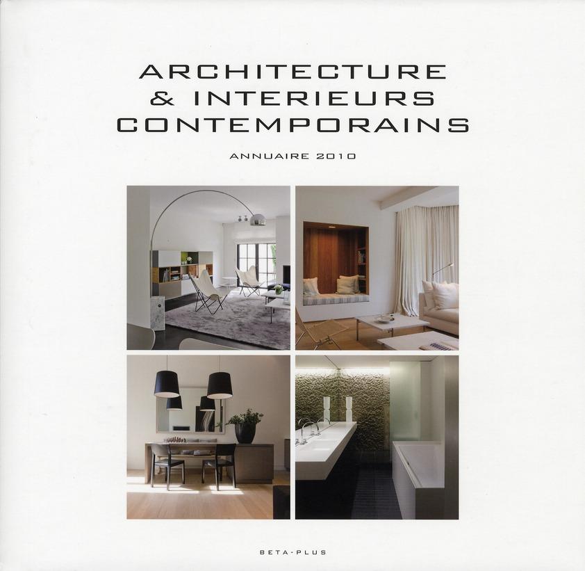 ARCHITECTURE & INTERIEURS CONTEMPORAINS - ANNUAIRE 2010 - MULTILINGUE