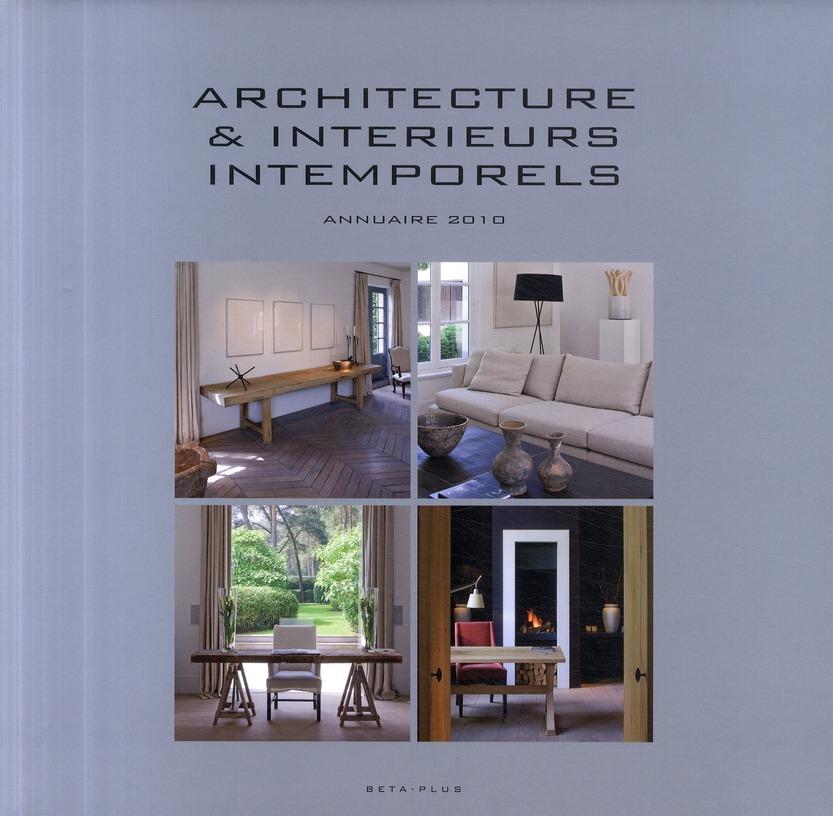 ARCHITECTURE & INTERIEURS INTEMPORELS - ANNUAIRE 2010 - OUVRAGE MULTILINGUE