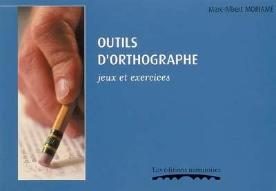 OUTILS D'ORTHOGRAPHE : JEUX ET EXERCICES
