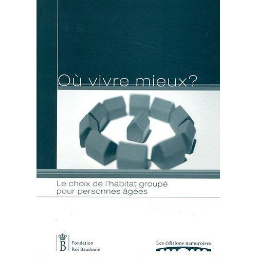 OU VIVRE MIEUX? : LE CHOIX DE L'HABITAT GROUPE POUR PERSONNES AGEES