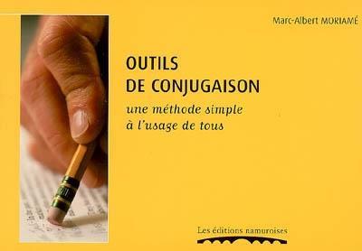 OUTILS DE CONJUGAISON : UNE METHODE SIMPLE A L'USAGE DE TOUS