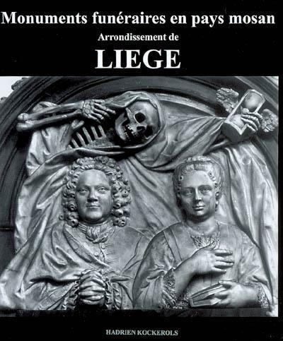 ARRONDISSEMENT DE LIEGE : TOMBES ET EPITAPHES, 1000-1800