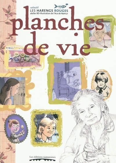 PLANCHES DE VIE : REPORTAGE DESSINE A TRAVERS LA MEMOIRE DES ANCIENS