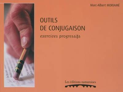OUTILS DE CONJUGAISON : EXERCICES PROGRESSIFS