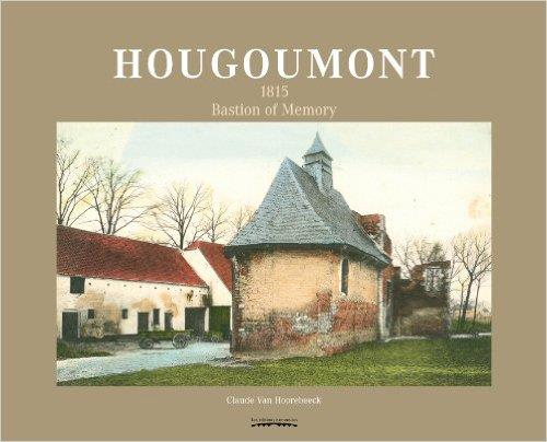 HOUGOUMONT 1815 BASTION OF MEMORY