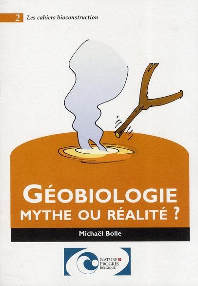 GEOBIOLOGIE MYTHE OU REALITE