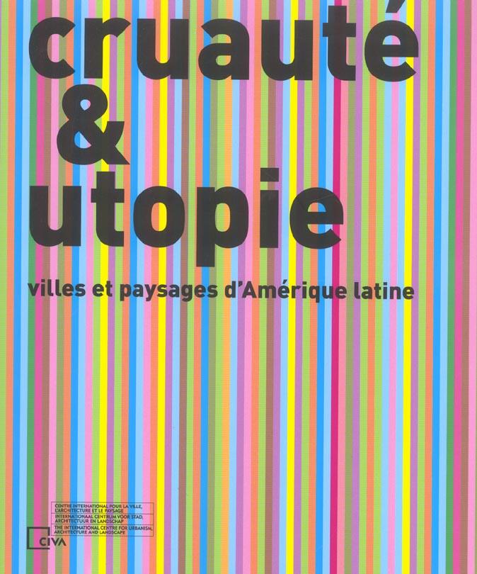 CRUAUTE ET UTOPIE - VILLES ET PAYSAGES D AMERIQUE LATINE /FRANCAIS/ANGLAIS