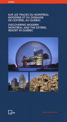 SUR LES TRACES DU MONTREAL MODERNE ET DU DOMAINE DE L ESTEREL AU QUEBEC /FRANCAIS/ANGLAIS