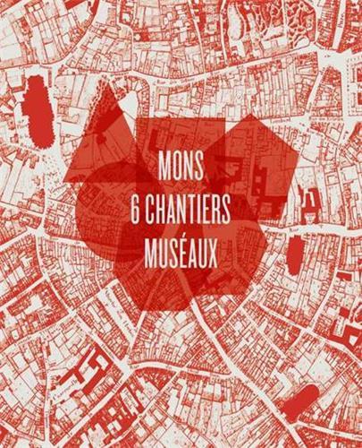 MONS - 6 CHANTIERS MUSEAUX /FRANCAIS/ANGLAIS