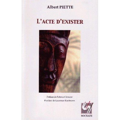 L'ACTE D'EXISTER