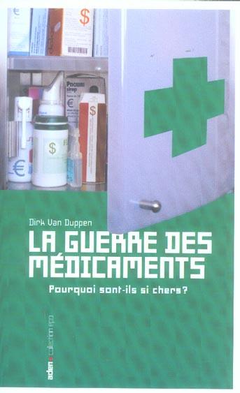 LA GUERRE DES MEDICAMENTS - POURQUOI SONT-ILS SI CHERS ?