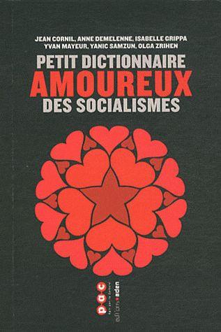PETIT DICTIONNAIRE AMOUREUX DES SOCIALISMES