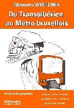 DU TRANSSIBERIEN AU METRO BRUXELLOIS
