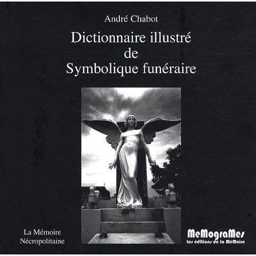 DICTIONNAIRE ILLUSTRE DE SYMBOLIQUE FUNERAIRE